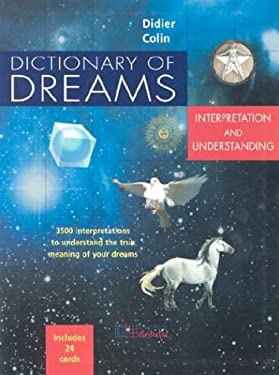 Dictionary of Dreams: Interpretation and Understanding: 3,500 Interpretations to Understand the True Meaning of Your Dreams 9781842021842
