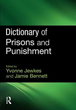 Dictionary of Prisons and Punishment 9781843922919