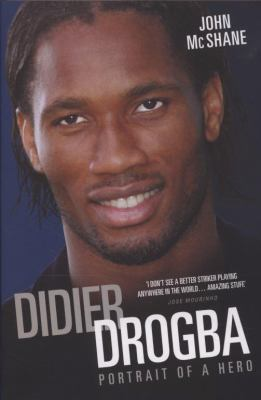 Didier Drogba: Portrait of a Hero 9781844545902