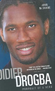 Didier Drogba: Portrait of a Hero 9781844544158