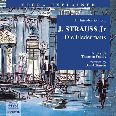 Die Fledermaus: An Introduction to J. Strauss Jr's Opera