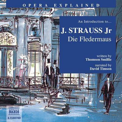 Die Fledermaus: An Introduction to J. Strauss Jr's Opera