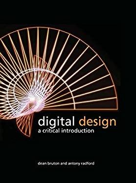 Digital Design: A Critical Introduction 9781847888280