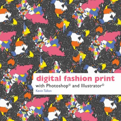 Digital Fashion Print with Photoshop and Illustrator 9781849940047