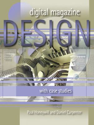 Digital Magazine Design: With Case Studies 9781841500867