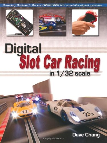 Digital Slot Car Racing in 1/32 Scale: Covering: Scalextric, Carrera, Ninco, Scx and Specialist Digital Systems 9781847973061