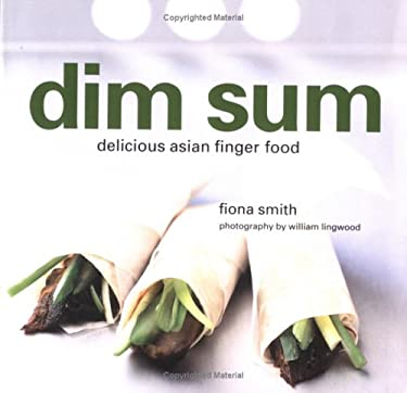 Dim Sum: Delicious Asian Finger Food 9781841721491