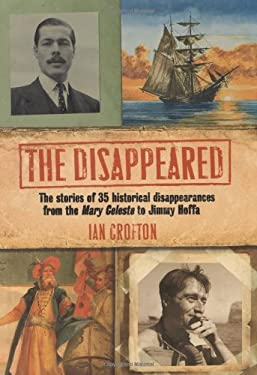 Disappeared!: 50 Unexplained Disappearances 9781847242716
