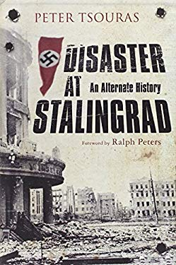 Disaster at Stalingrad: An Alternate History 9781848326637