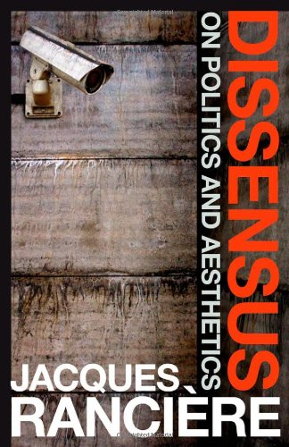 Dissensus: On Politics and Aesthetics