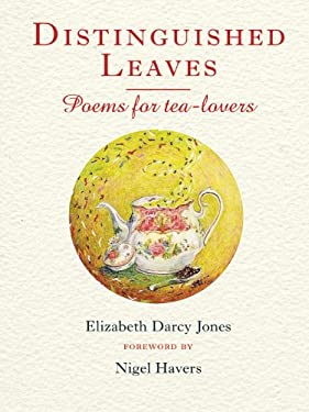 Distinguished Leaves: Poems for Tea-Lovers 9781846891151