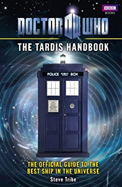 Doctor Who: The Tardis Handbook: The Official Guide to the Best Ship in the Universe 9781846079863
