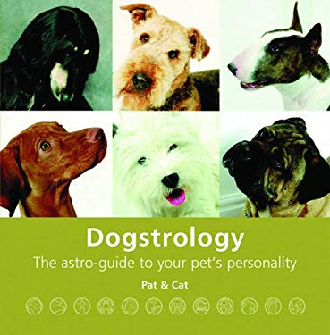 Dogstrology: The Astro-Guide to Your Pet's Personality 9781846010101