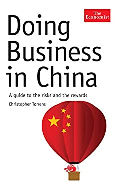 Doing Business in China: A Guide to the Risks and the Rewards 9781846682810