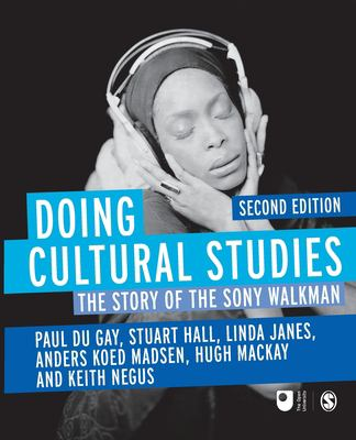 Doing Cultural Studies: The Story of the Sony Walkman 9781849205498