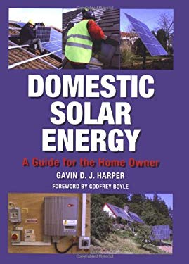Domestic Solar Energy: A Guide for the Home Owner 9781847970602