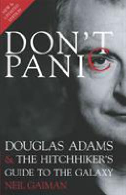 Don't Panic: Douglas Adams & the Hitchhiker's Guide to the Galaxy 9781848564961