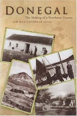 Donegal: The Making of a Northern County 9781846820311