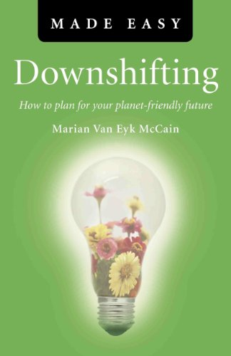 Downshifting Made Easy: How to Plan for Your Planet-Friendly Future 9781846945410