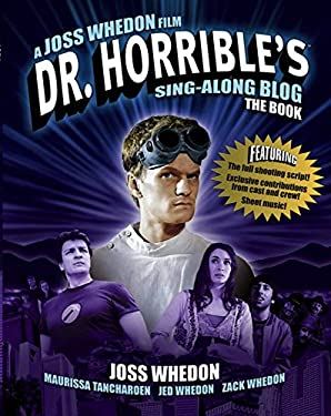 Dr. Horrible's Sing-Along Blog Book: The Book 9781848568624