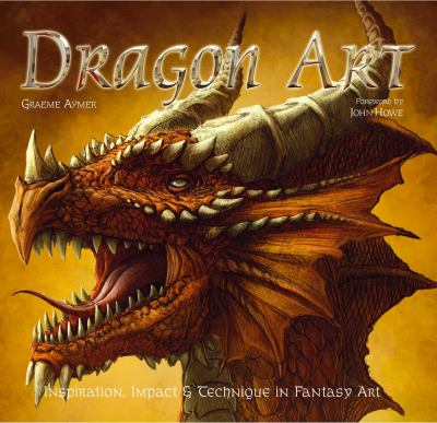 Dragon Art: Inspiration, Impact and Technique in Fantasy Art 9781847863003