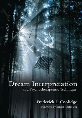 Dream Interpretation as a Psychotherapeutic Technique 9781846190179