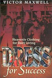 Dress for Success: Heavenly Clothing for Daily Living 7457791