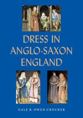 Dress in Anglo-Saxon England 9781843835721