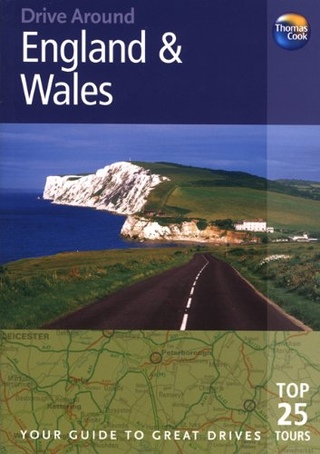 Drive Around England & Wales: Your Guide to Great Drives. Top 25 Tours. 9781848480650