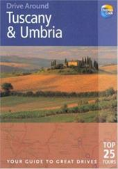 Drive Around Tuscany & Umbria: Your Guide to Great Drives. Top 25 Tours. 7464639
