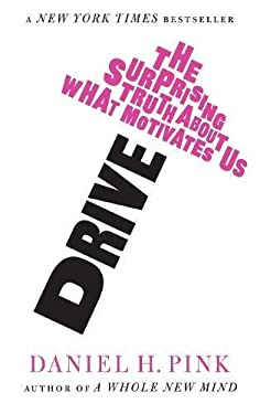 Drive: The Surprising Truth about What Motivates Us. Daniel H. Pink 9781847677686