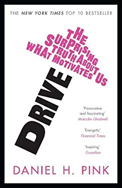 Drive: The Surprising Truth about What Motivates Us 9781847677693