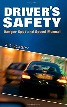 Driver's Safety: Danger Spot and Safety Manual 9781844015511