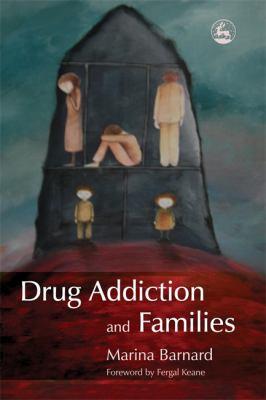 Drug Addiction and Families 9781843104032