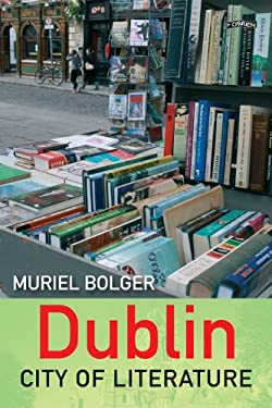 Dublin: City of Literature 9781847172488