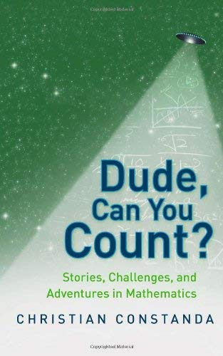 Dude, Can You Count?: Stories, Challenges, and Adventures in Mathematics 9781848825383