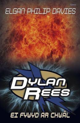 Dylan Rees: Ei Fywyd Ar Chwal 9781848515697
