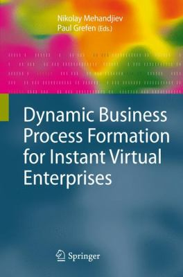 Dynamic Business Process Formation for Instant Virtual Enterprises 9781848826908