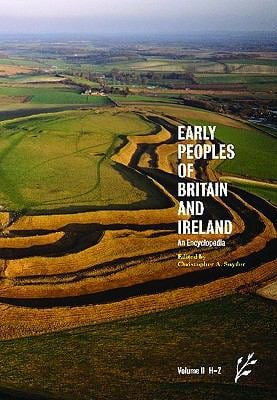 Early Peoples of Britain and Ireland: Volume Two: An Encyclopedia, H-Z