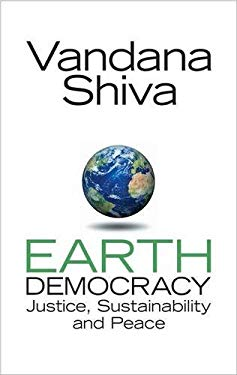 Earth Democracy: Justice, Sustainability and Peace 9781842777770