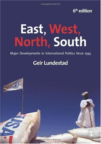 East, West, North, South: Major Developments in International Politics Since 1945 9781849202978