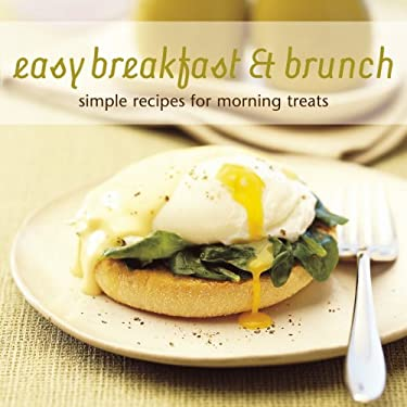 Easy Breakfast & Brunch: Simple Recipes for Morning Treats 9781845974855