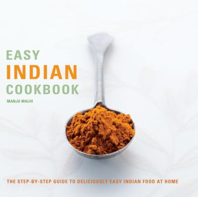 Easy Indian Cookbook: The Step-By-Step Guide to Deliciously Easy Indian Food at Home [With CD] 9781844836192
