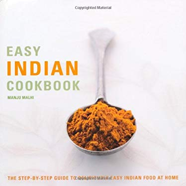 Easy Indian Cookbook: The Step-by-step Guide to Deliciously Easy Indian Food at Home 9781844838943
