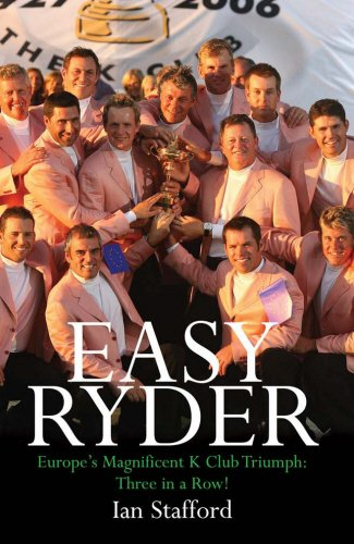 Easy Ryder: Europe's Magnificent K Club Triumph: Three in a Row! 9781845961756