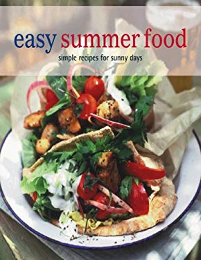 Easy Summer Food: Simple Recipes for Sunny Days 9781845976385