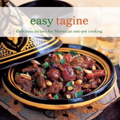Easy Tagine: Delicious Recipes for Moroccan One Pot Cooking 9781849752831