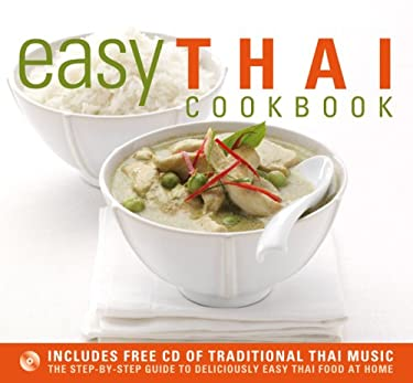 Easy Thai Cookbook: The Step-By-Step Guide to Deliciously Easy Thai Food at Home [With CD] 9781844833962