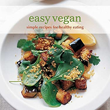 Easy Vegan: Simple Recipes for Healthy Eating 9781845979591