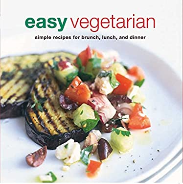 Easy Vegetarian: Simple Recipes for Brunch, Lunch, and Dinner 9781845974930